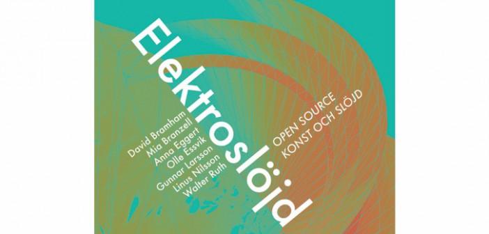 Elektroslöjd: Open source konst och slöjd
